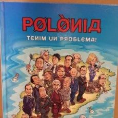 Cómics: POLÒNIA / TENIM UN PROBLEMA / 25 ANIV. TV3 / ED - COLUMNA / TAPA DURA - CATALÁN. OCASIÓN.. Lote 147696722