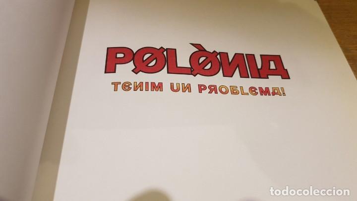 Cómics: POLÒNIA / TENIM UN PROBLEMA / 25 ANIV. TV3 / ED - COLUMNA / TAPA DURA - CATALÁN. OCASIÓN. - Foto 2 - 147696722