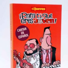 Cómics: EL JUEVES ¡PARA TI QUE ERES JOVEN! CANTAN EN ESPAÑOL (MANEL FONTDEVILA / ALBERT MONTEYS), 2009. OFRT. Lote 287003518