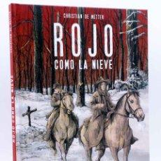 Cómics: ROJO COMO LA NIEVE (CHRISTIAN DE METTER) PONENT MON, 2015. OFRT ANTES 24E. Lote 220408686