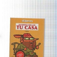 Cómics: EL JUEVES: OCURRIO CERCA DE TU CASA. Lote 149725320