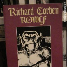 Cómics: RICHARD CORBEN. ROWLF. PRODUCCIONES EDITORIALES, 1976.. Lote 150021450