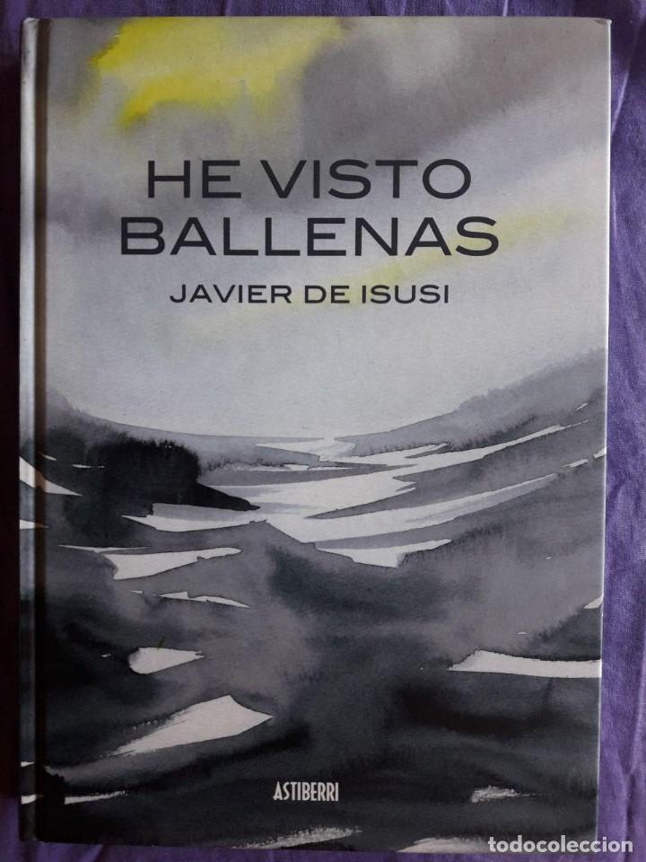 HE VISTO BALLENAS / JAVIER DE ISUSI / EDI. ASTIBERRI / EDICION 2014 (Tebeos y Comics - Comics otras Editoriales Actuales)