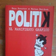 Cómics: POLITIK: EL MANIFIESTO GRÁFICO REVERTER, EMMA PUBLICADO POR ROCA. (2010) 142PP. Lote 151135514