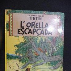 Cómics: TINTÍN. L'ORELLA ESCAPÇADA. CATALÁN. 5ª EDICIÓN 1980. Lote 151407670