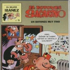 Cómics: EL PERIODICO (PRIMERA PLANA): EL MEJOR IBAÑEZ NUMERO 5: EL BOTONES SACARINO : UN BOTONES MUY FINO. Lote 151950694