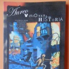 Cómics: ÁUREO. VISIONES DE UNA HISTORIA - LUIS MIGUEL ARTABE. DAVID BALDEÓN. J. COBO LEVI. JUAN ESTEBAN. J.M. Lote 152705821