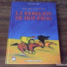 Cómics: LA REBELION DE HOP-FROG - COLECCION BD DE PLANETA AGOSTINI. Lote 153180810