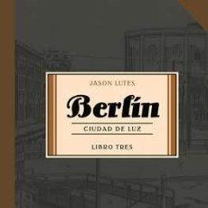 Cómics: BERLIN LIBRO TRES - CIUDAD DE LUZ - JASON LUTES ASTIBERRI. Lote 153502234