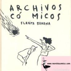 Cómics: ARCHIVOS COSMICOS , FLAVITA BANANA. Lote 154262522