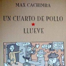 Cómics: UN CUARTO DE POLLO / LLUEVE (MAX CACHIMBA) ED. DE PONENT - COMO NUEVO - OFF15. Lote 147679518