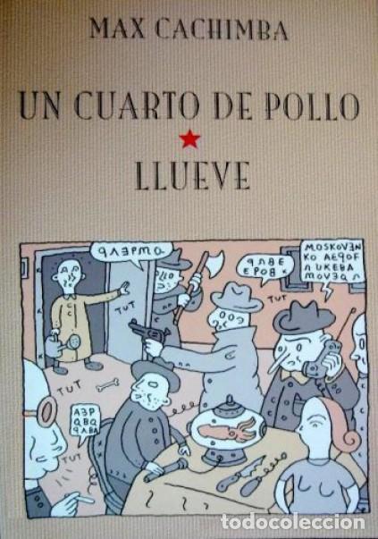 UN CUARTO DE POLLO / LLUEVE (MAX CACHIMBA) ED. DE PONENT - COMO NUEVO - OFI15S (Tebeos y Comics - Comics otras Editoriales Actuales)
