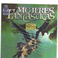 Cómics: MUJERES FANTASTICAS ESTEBAN MAROTO. Lote 156093590