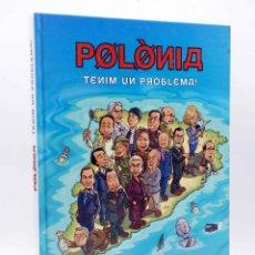 Cómics: POLÒNIA. TENIM UN PROBLEMA (QUECO NOVELL / QUIM MORALES / ESTUDIO FENIX) TV3, 2008. Lote 156858468