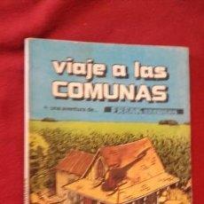 Cómics: VIAJE A LAS COMUNAS - FREAK BROTHERS - G. SHELTON - ED. PASTANAGA - RUSTICA. Lote 157915442