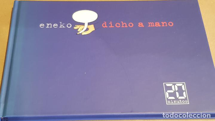 ENEKO / DICHO A MANO / CUATRO AÑOS DE TIRAS GRÁFICAS EN 20 MINUTOS / NUEVO. (Tebeos y Comics Pendientes de Clasificar)