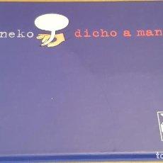 Cómics: ENEKO / DICHO A MANO / CUATRO AÑOS DE TIRAS GRÁFICAS EN 20 MINUTOS / NUEVO.. Lote 157952302