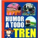 Cómics: HUMOR A TODO TREN. RENFE, AÑO 2000. Lote 158529270