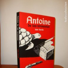 Cómics: ANTOINE DE LAS TORMENTAS - LUIS DURAN - ASTIBERRI - MUY BUEN ESTADO. Lote 159142226