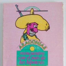 Cómics: SERGIO ARAGONÉS: ARAGONIAS, REENCUENTRO CON EL PAÍS DE LAS HIPOTESIS (ED. NUEVA IMAGEN, MEXICO, 1981. Lote 160466142