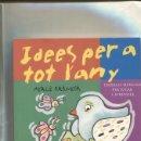 Cómics: IDEES PER A TOT L'ANY: TREBALLS MANUALS PER JUGAR I APRENDRE. Lote 160681457