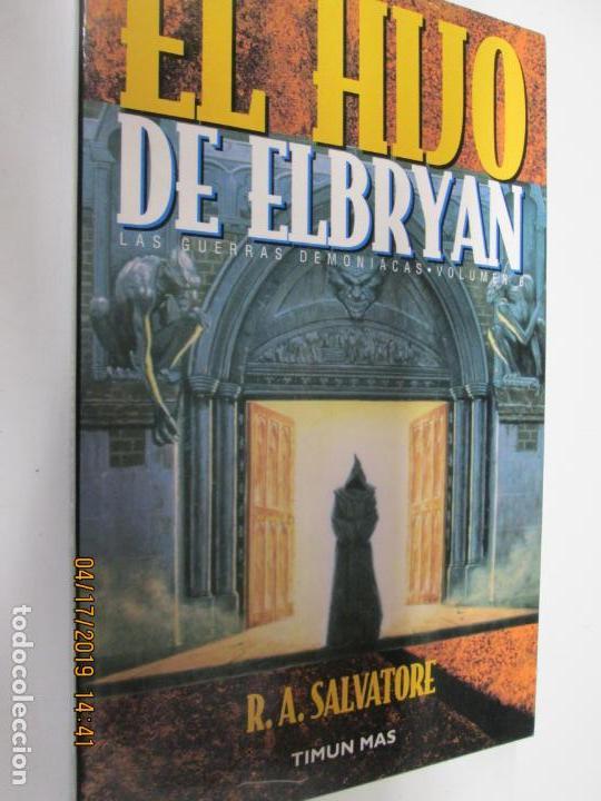 LAS GUERRAS DEMONIACAS VOL  6 : EL HIJO DE ELBRYAN - R A  SALVATORE / TIMUN  MAS