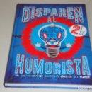 Cómics: DISPAREN AL HUMORISTA. Lote 160928502