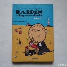 Cómics: BARDÍN EL SUPERREALISTA. FETS. DITES, CABÒRIES I VAREIGS - NOVELA GRÁFICA DE MAX (EDICIÓ EN CATALÀ). Lote 160956562