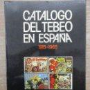 Cómics: CATALOGO DEL TEBEO EN ESPAÑA - 1915 -1965 - CLUB AMIGOS DE LA HISTORIETA. Lote 161697298