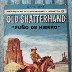 Cómics: AVENTURAS DE OLD SHATTERHAND Y WINNETOU N° 2: PUÑO DE HIERRO-KARL MAY, JUAN ARRANZ (IBERICO EUR 1970. Lote 161878694