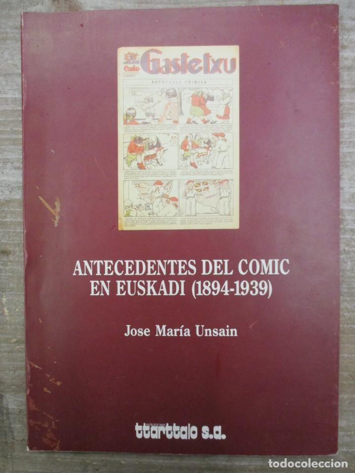 ANTECEDENTES DEL COMIC EN EUSKADI -1894 / 1939 - JOSE MARIA UNSAIN - TTARTTALO (Tebeos y Comics - Comics otras Editoriales Actuales)