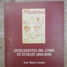 Cómics: ANTECEDENTES DEL COMIC EN EUSKADI -1894 / 1939 - JOSE MARIA UNSAIN - TTARTTALO . Lote 162078074
