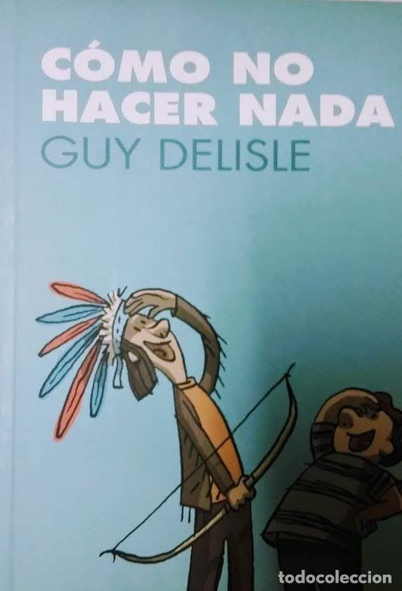 CÓMO NO HACER NADA (Tebeos y Comics - Comics otras Editoriales Actuales)