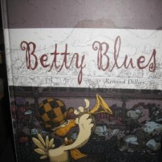 Cómics: BETTY BLUES. RENAUD DILLIES. PONENT MON 2007.. Lote 163019370