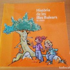 Cómics: HISTÒRIA DE LES ILLES BALEARS EN CÒMIC. Lote 163567082