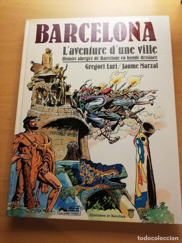 BARCELONA. L'AVENTURE D'UNE VILLE. HISTOIRE ABRÉGÉE DE BARCELONE... (GREGORI LURI / JAUME MARZAL) (Tebeos y Comics Pendientes de Clasificar)