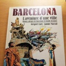 Cómics: BARCELONA. L'AVENTURE D'UNE VILLE. HISTOIRE ABRÉGÉE DE BARCELONE... (GREGORI LURI / JAUME MARZAL). Lote 163984526