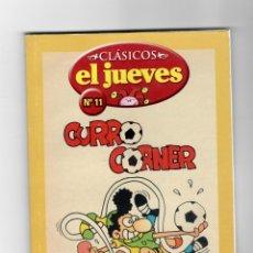 Cómics: CLÁSICOS EL JUEVES Nº 11 - CURRO CORNER - SEGUNDA MANO. Lote 49790821