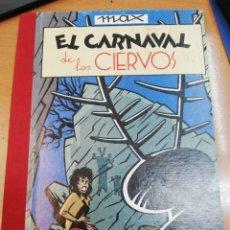 Cómics: MAX. EL CARNAVAL DE LOS CIERVOS . Lote 164802354