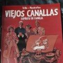 Cómics: VIEJOS CANALLAS ESPIRITU DE FAMILIA ( TRILLO-MANDRAFINA). Lote 164803886