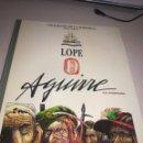 Cómics: LOPE DE AGUIRRE - COLECCION IMAGENES DE LA HISTORIA SERIE LA AVENTURA Nº 17 TAPA DURA, REF. UR EST. Lote 164889594