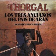 Cómics: THORGAL - LOS TRES ANCIANOS DEL PAIS DE ARAN - VAN HAMME. Lote 165060370