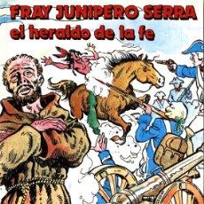 Comics : FRAY JUNIPERO SERRA, EL HERALDO DE LA FÉ (EDITORIAL MNDO NEGRO, 1991) DE ANTONIO A. ARIAS Y A. ARNAU. Lote 165154682