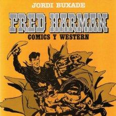 Cómics: FRED HARMAN COMICS Y WESTERN COMICS DE TEXTO Nº 2 JORDI BUXADE . Lote 165189346