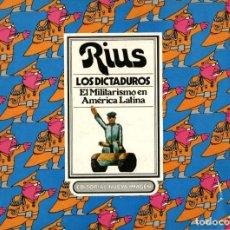 Cómics: LOS DICTADUROS. EL MILITARISMO EN AMÉRICA LATINA (NUEVA IMAGEN, MÉXICO, 1982) DE RIUS. Lote 165260478
