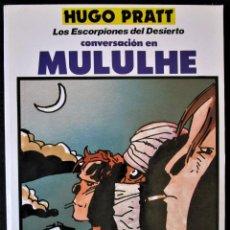 Cómics: LOS ESCORPIONES DEL DESIERTO CONVERSACIÓN EN MULULHE DE HUGO PRATT. Lote 165479138