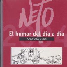 Cómics: NETO. EL HUMOR DEL DÍA A DÍA. ANUARIO 2004. Lote 165819006
