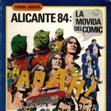 Cómics: ALICANTE 84: LA MOVIDA DEL COMIC (FORMA ABIERTA, 1984). Lote 167242336