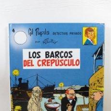 Cómics: GIL PUPILA 4 LOS BARCOS DEL CREPÚSCULO (M. TILLIEUX). Lote 167619556