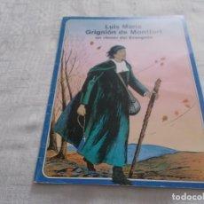 Cómics: LUIS MARÍA GRIGNIÓN DE MONTFORT UN LOCO DEL EVANGELIO. Lote 168037296